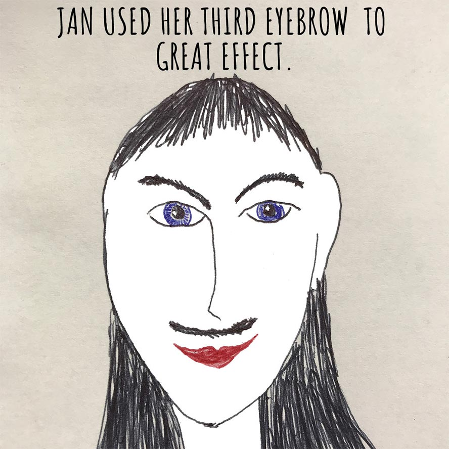 Jan used her third eyebrow to great effect