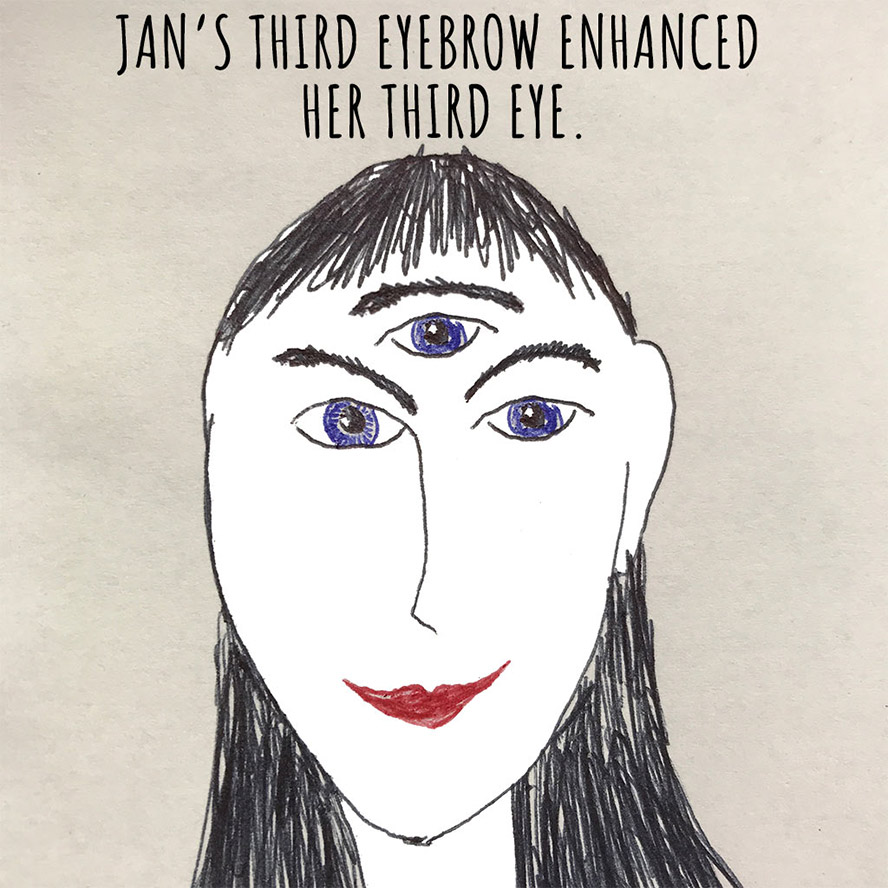 Jan's third eyebrow enhanced her third eye