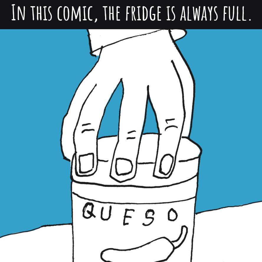 The fridge is always full.