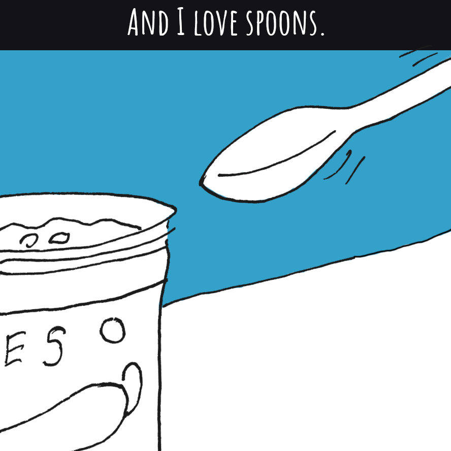 And I love spoons.