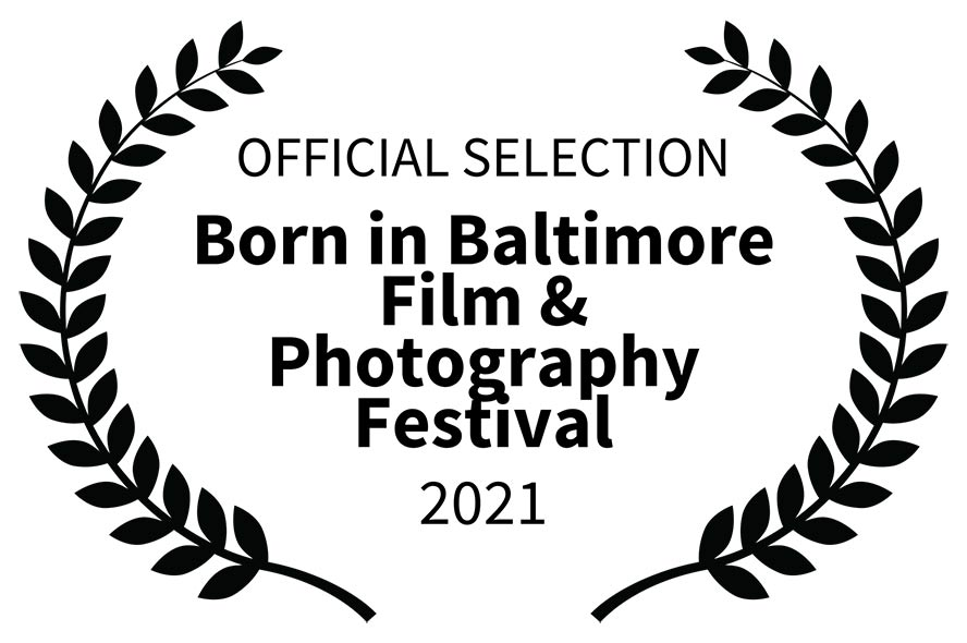 Born in Baltimore Film & Photography Festival Official Selection